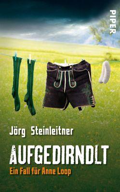 Aufgedirndlt von Steinleitner,  Jörg