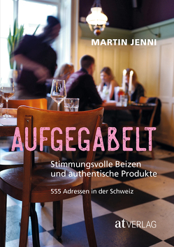 Aufgegabelt – eBook von Jenni,  Martin