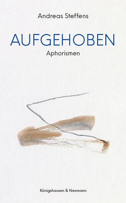 Aufgehoben von Steffens,  Andreas