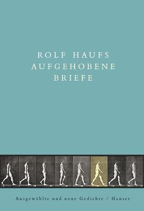 Aufgehobene Briefe von Buchwald,  Christoph, Haufs,  Rolf