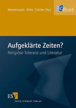 Aufgeklärte Zeiten? von Gülcher,  Nina, Weiershausen,  Romana, Wilke,  Insa