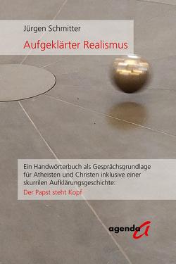 Aufgeklärter Realismus von Schmitter,  Jürgen