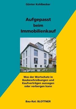 Aufgepasst beim Immobilienkauf von Kohlbecker,  Günter