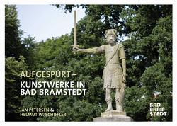 Aufgespürt –Kunstwerke in Bad Bramstedt von Petersen,  Jan, Schiffler,  Helmut W.