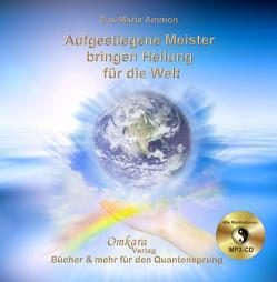 Aufgestiegene Meister bringen Heilung für die Welt von Ammon,  Eva-Maria