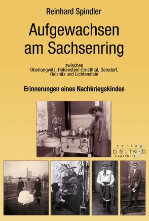 Aufgewachsen am Sachsenring Erinnerungen eines Nachkriegskindes von Spindler,  Reinhard