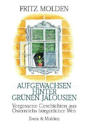 Aufgewachsen hinter grünen Jalousien von Molden,  Fritz