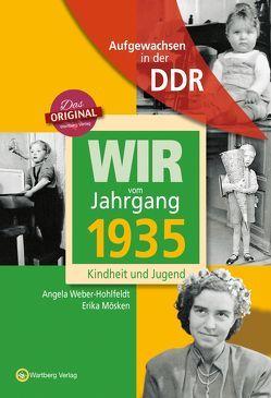 Aufgewachsen in der DDR – Wir vom Jahrgang 1935 – Kindheit und Jugend von Mösken,  Erika, Weber-Hohlfeldt,  Angela