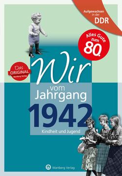 Aufgewachsen in der DDR – Wir vom Jahrgang 1942 von Künnemann,  Otto