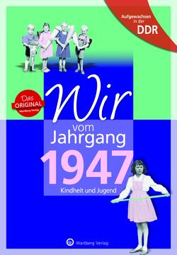 Aufgewachsen in der DDR – Wir vom Jahrgang 1947 von Kobi,  Edgar