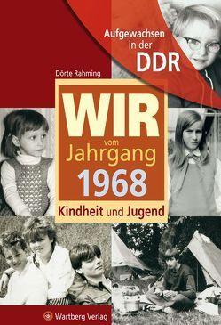 Aufgewachsen in der DDR – Wir vom Jahrgang 1968 – Kindheit und Jugend von Rahming,  Dörte
