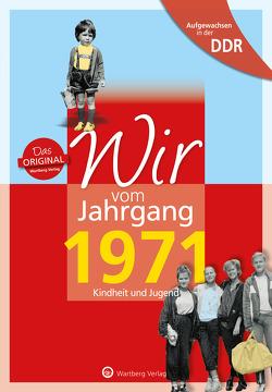Aufgewachsen in der DDR – Wir vom Jahrgang 1971 von Weber-Hohlfeldt,  Angela