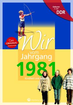 Geboren in der DDR – Wir vom Jahrgang 1981 – Kindheit und Jugend: 40. Geburtstag von Beyer,  Karen