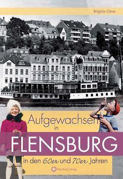Aufgewachsen in Flensburg in den 60er und 70er Jahren von Cleve,  Brigitte