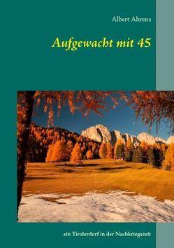 Aufgewacht mit 45 von Ahrens,  Albert