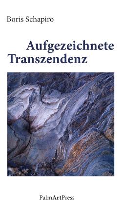 Aufgezeichnete Transzendenz von Schapiro,  Boris, Schapiro,  Hella