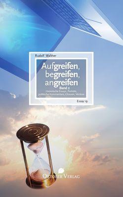 Aufgreifen, begreifen, angreifen – Band 2 von Walther,  Rudolf