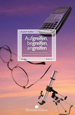 Aufgreifen, begreifen, angreifen Band 4 von Walther,  Rudolf