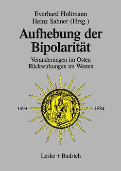 Aufhebung der Bipolarität — von Holtmann,  Everhard