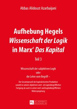 Aufhebung Hegels «Wissenschaft der Logik» in Marx' «Das Kapital» von Alidoust Azarbaijani,  Abbas
