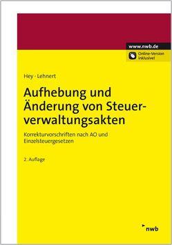 Aufhebung und Änderung von Steuerverwaltungsakten von Hey,  Uta, Lehnert,  Christian, Pietsch,  Werner, Stirnberg,  Martin