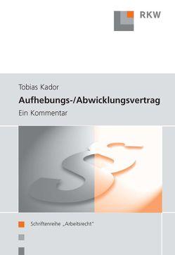 Aufhebungs- und Abwicklungsvertrag von Kador,  Tobias