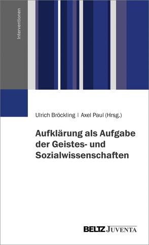 Aufklärung als Aufgabe der Geistes- und Sozialwissenschaften von Bröckling,  Ulrich, Paul,  Axel