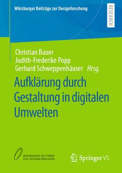 Aufklärung durch Gestaltung in digitalen Umwelten von Bauer,  Christian, Popp,  Judith-Frederike, Schweppenhäuser,  Gerhard
