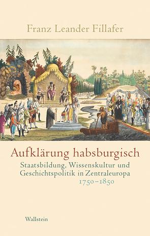 Aufklärung habsburgisch von Fillafer,  Franz Leander