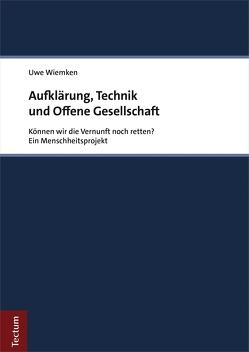 Aufklärung, Technik und Offene Gesellschaft von Wiemken,  Uwe