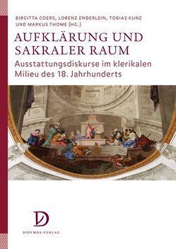Aufklärung und sakraler Raum von Coers,  Birgitta, Enderlein,  Lorenz, Kunz,  Tobias, Thome,  Markus