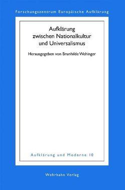 Aufklärung zwischen Nationalkultur und Universalismus von Becker,  Thomas, D'Aprile,  Iwan, Engler,  Winfried, Gil,  Thomas, Nebrig,  Alexander