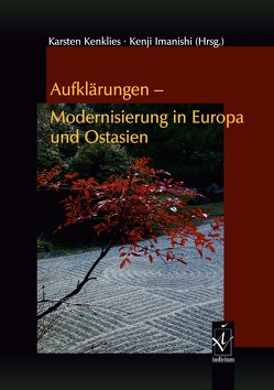 Aufklärungen – Modernisierung in Europa und Ostasien von Imanishi,  Kenji, Kenklies,  Karsten