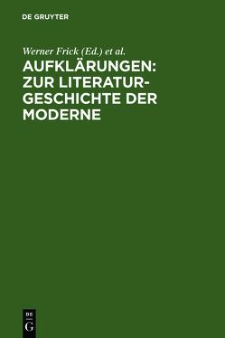 Aufklärungen: Zur Literaturgeschichte der Moderne von Frick,  Werner, Komfort-Hein,  Susanne