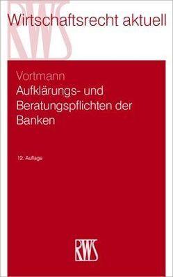 Aufklärungs- und Beratungspflichten der Banken von Vortmann,  Jürgen