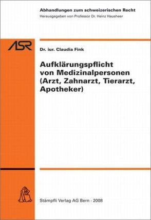 Aufklärungspflicht von Medizinalpersonen (Arzt, Zahnarzt, Tierarzt, Apotheker) von Fink,  Claudia