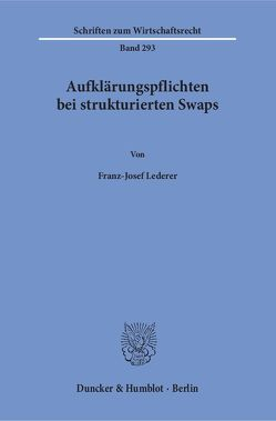 Aufklärungspflichten bei strukturierten Swaps. von Lederer,  Franz-Josef