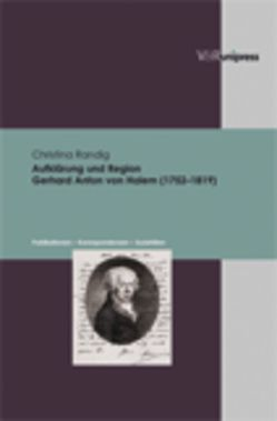 Aufklärung und Region. Gerhard Anton von Halem (1752–1819) von Randig,  Christina