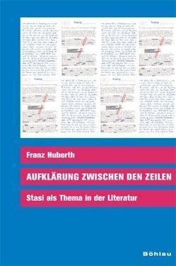 Aufklärung zwischen den Zeilen von Huberth,  Franz