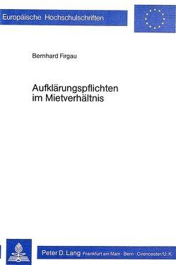 Aufklärungspflichten im Mietverhältnis von Firgau,  Bernhard