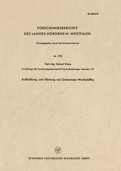 Aufkohlung und Härtung von Sintereisen-Werkstoffen von Weiß,  Helmut