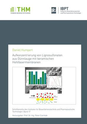 Aufkonzentrierung von Lignosulfonaten aus Dünnlauge mit keramischen Hohlfasermembranen von Humpert,  Daniel