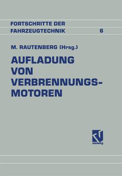 Aufladung von Verbrennungsmotoren von Rautenberg,  Manfred
