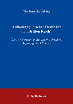 """Auflösung jüdischer Haushalte im """"Dritten Reich"""" von Heßling,  Tim Benedikt"""