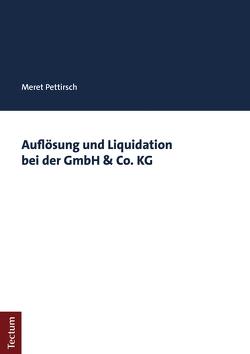 Auflösung und Liquidation bei der GmbH & Co. KG von Pettirsch,  Meret