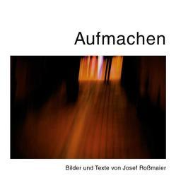 Aufmachen von Roßmaier,  Josef