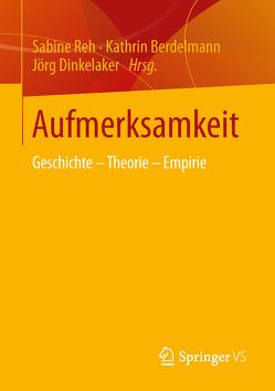 Aufmerksamkeit von Berdelmann,  Kathrin, Dinkelaker,  Joerg, Reh,  Sabine