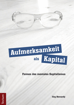 Aufmerksamkeit als Kapital von Bernardy,  Jörg