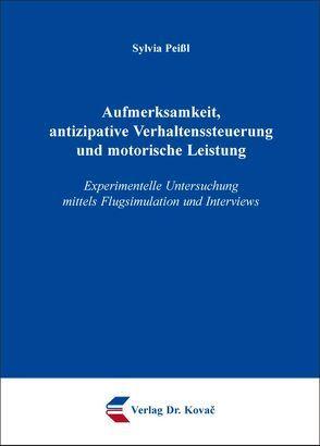 Aufmerksamkeit, antizipative Verhaltenssteuerung und motorische Leistung von Peißl,  Sylvia