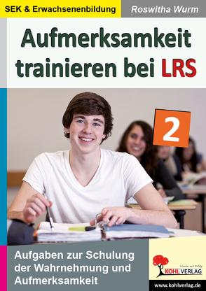 Aufmerksamkeit trainieren bei LRS von Wurm,  Roswitha